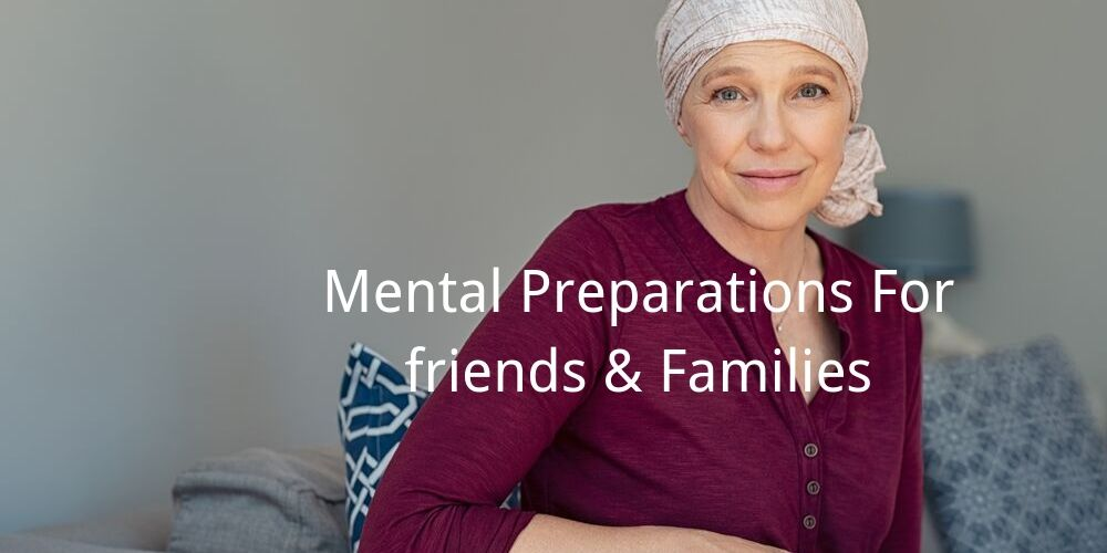 mental preparations for friends & families