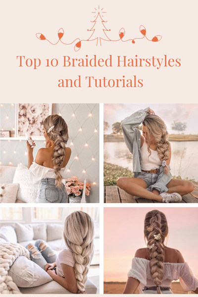 Top 10 Braided Hairstyles and Tutorials in 2020 Spring (Easy to Make)